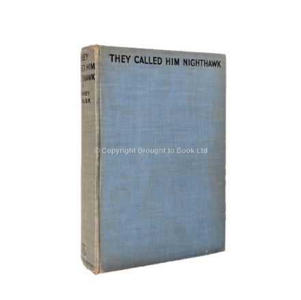 They Called Him Nighthawk by Sydney Horler First Edition Hodder & Stoughton 1937
